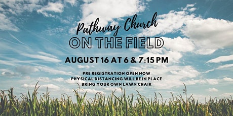 Pathway Church - On The Field - 6:00 p.m. tickets