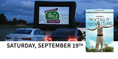 "Par 3's Dine-out and Drive-in Movie ""The King of Staten Island"" tickets"