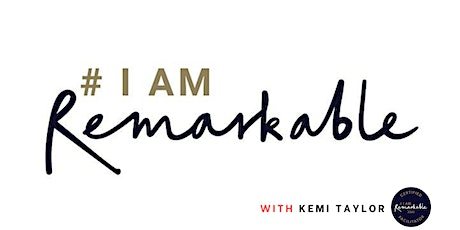 # I AM Remarkable with Kemi Taylor ( a Google initiative ) tickets