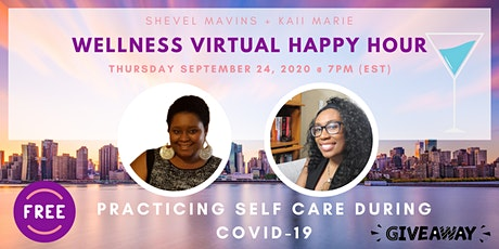 Wellness Virtual Happy Hour - PRACTICING SELF CARE DURING COVID-19 tickets