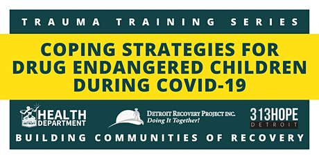 Protecting Drug Endangered Children During COVID-19 tickets