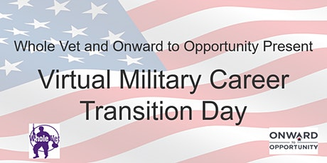 Whole Vet & Onward to Opportunity Military Career Transition Day tickets