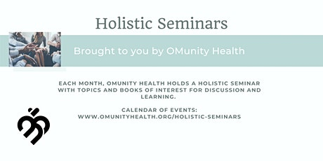 OMunity Health Monthly Holistic Learning Seminars tickets