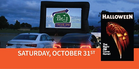 "Par 3's Dine-out and Drive-in Movie ""Halloween"" The Original tickets"