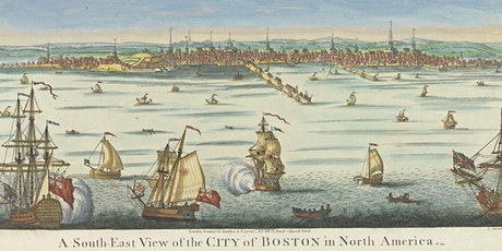 Every Thing Proved a Staple – Colonial Boston and the Commerce of Empire tickets
