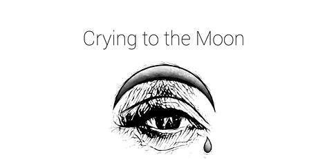 Crying to the Moon Release tickets