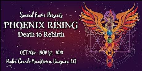 PHOENIX RISING ~*~ * ~ * ~   Death to Rebirth tickets
