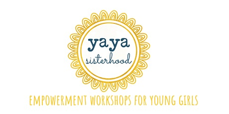 Yaya Sisterhood: 'BE FREE, BE A WILDFLOWER!' Workshop. tickets