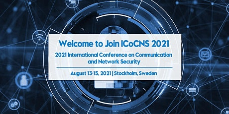 Conference on Communication and Network Security (ICoCNS 2021) tickets