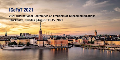 2021 International Conference on Frontiers of Telecommunications (ICoFoT 20 tickets