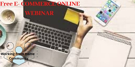 FREE Online Business Webinar - HOW to start a Online Global E-Business tickets