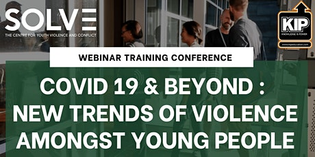 Covid 19 & Beyond :  New Trends of Violence Amongst Young People tickets