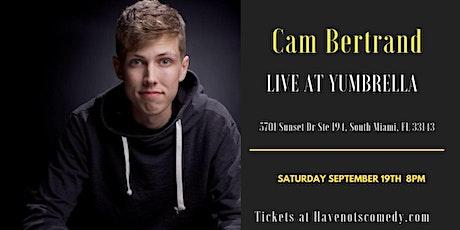 Have-Nots Comedy Presents Cam Bertrand tickets