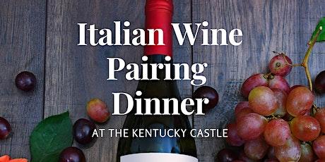 Italian Wine Pairing Dinner @ The Kentucky Castle tickets