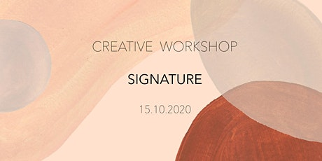 CREATIVE WORKSHOP - SIGNATURE tickets