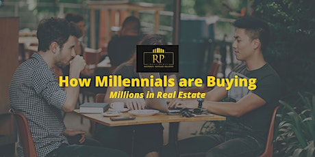 How Millennials are Buying Millions in Real Estate. tickets