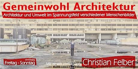 Gemeinwohl-Architektur mit Christian Felber Tickets