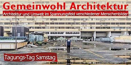 Gemeinwohl Architektur (Tagungs-Tag SAMSTAG) Tickets