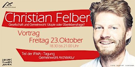 """Vortrag von Christian Felber """"Gesellschaft und Gemeinwohl"""" Tickets"""