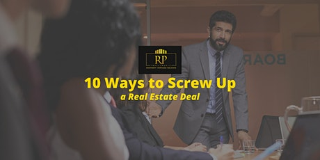 10 Ways to Screw Up a Real Estate Deal tickets
