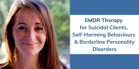 EMDR Therapy for Suicidal Clients, Self-Harming Behaviors & Borderline PD tickets