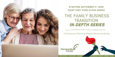 Family Business Transition - In Depth Workshop Series tickets