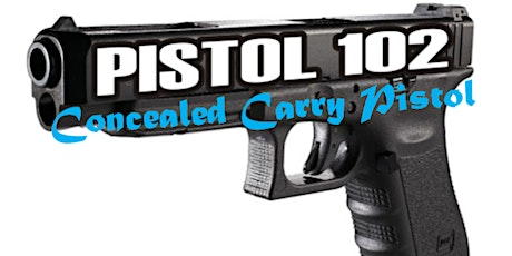 PISTOL 102- Concealed Carry Pistol tickets