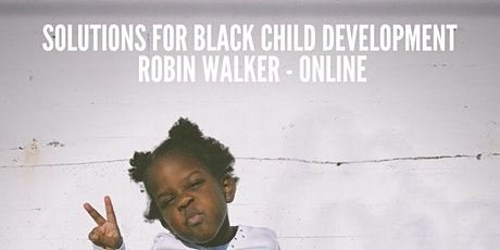 Solutions of Raising Black Successful Black Children(Online Lecture- Robin)