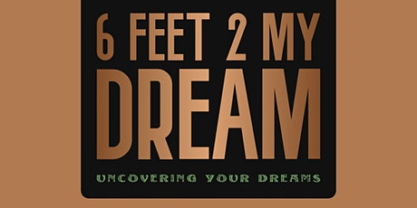 """Pre-Order and Book Launch  - 6  Feet 2 My Dream """"Uncovering Your Dreams"""" tickets"""