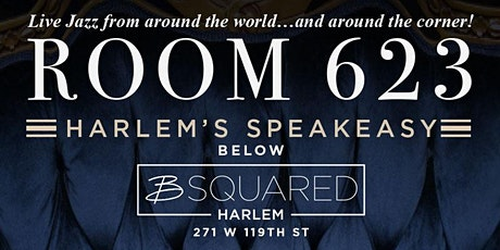 """The Early Set"" at Room 623, Harlem's speakeasy tickets"