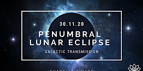Penumbral Lunar Eclipse Portal and Galactic Transmission November 30th 2020 tickets