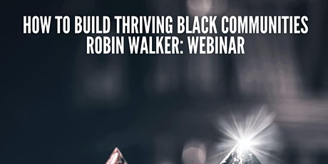 How to Create Thriving Black Communities (online lecture - Robin Walker)