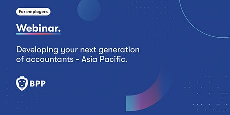 Developing your next generation of accountants  - Asia Pacific tickets