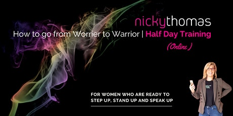Learn how to go from Worrier to Warrior and take charge of your life & care tickets