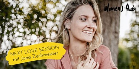 JANA ZECHMEISTER - WOMEN'S HUB LOVE SESSION - 30. September 2020 Tickets