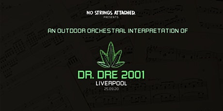 An Outdoor Orchestral Rendition of Dr. Dre: 2001 - Liverpool tickets