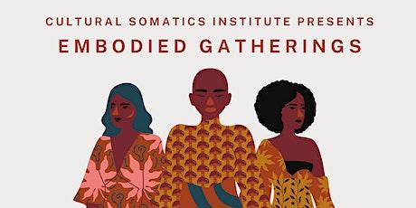 Embodied Gatherings w/ Resmaa Menakem & Karine Bell - (Bodies of Culture) tickets