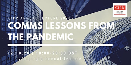 CIPR GLG Annual Lecture 2020: Comms lessons from the pandemic tickets