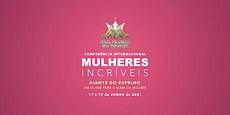 Conferência Internacional Mulheres Incríveis ingressos