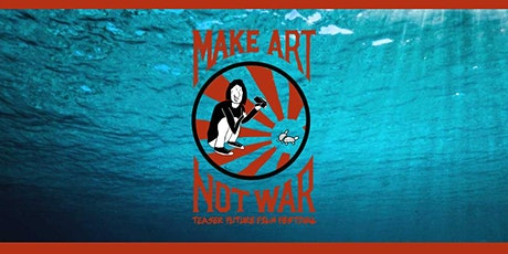 5ª Make Art Not War Teaser Future Film Festival 2020 tickets