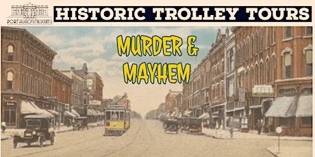 Historic Trolley Tours: Murder & Mayhem 1pm Tour tickets