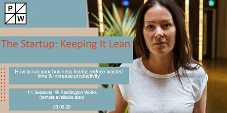 The Startup: Keeping It Lean @ Paddington Works tickets