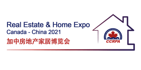 Real Estate & Home Expo Canada-China 2021 加中房地产家居博览会 tickets