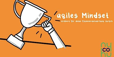Agiles Mindset -Erobere Dir deine Eigenverantwortung zurück Tickets