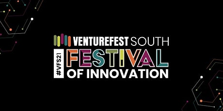 Venturefest South 2021 / #VFS21 Festival of Innovation tickets