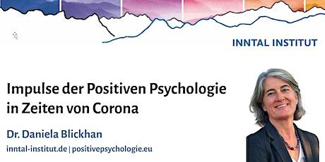 Impulse der Positiven Psychologie in Zeiten von Corona   Daniela Blickhan Tickets