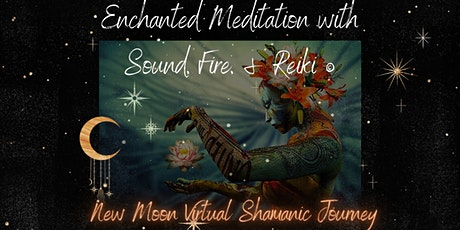 New Moon Virtual Shamanic Meditation Journey with Sound, Fire & Reiki tickets