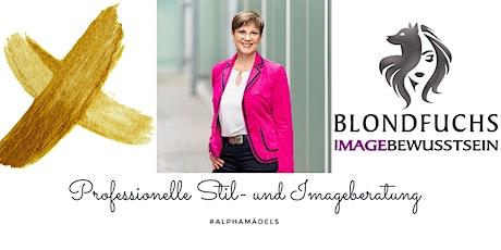 Stil & Image – erfolgreich präsentiert - alphamädels © Tickets