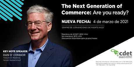 THE NEXT GENERATION OF COMMERCE: ARE YOU READY? entradas