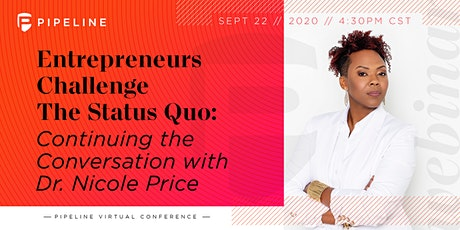 Entrepreneurs Challenge The Status Quo: Dr. Nicole Price tickets